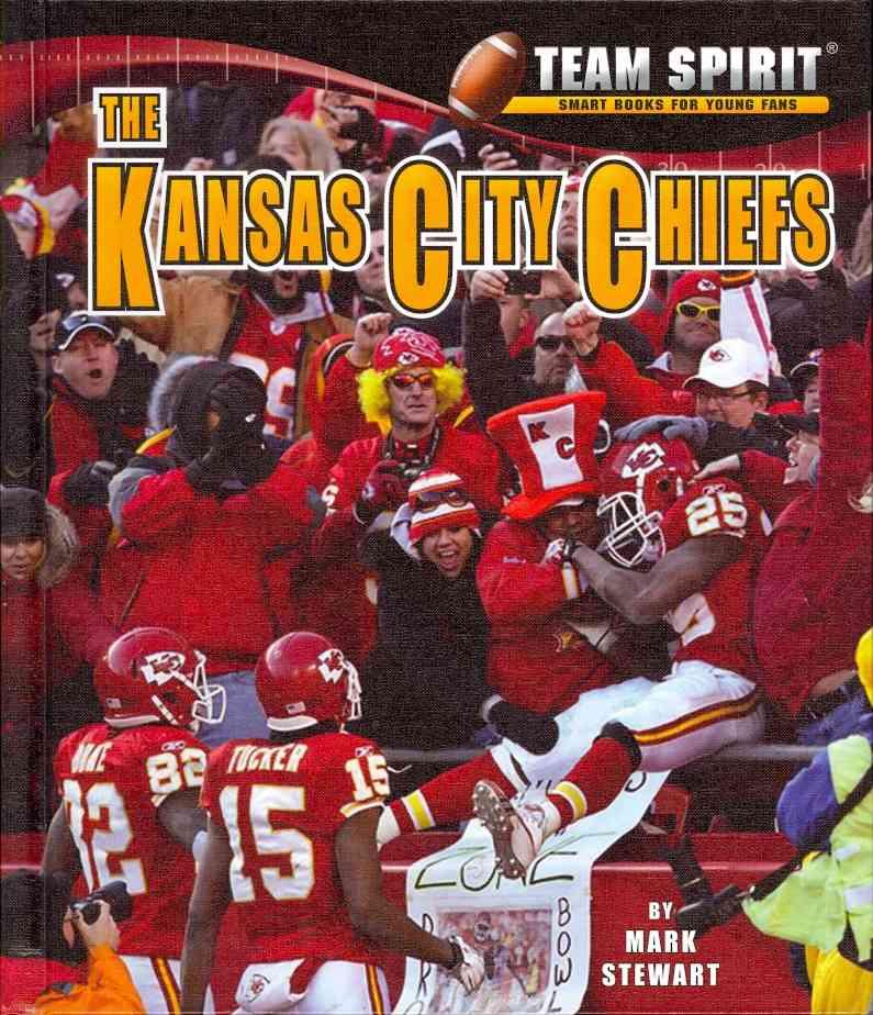 The Kansas City Chiefs By Stewart, Mark